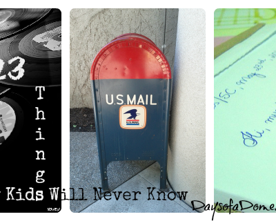 23 Things My Kids Will Never Know