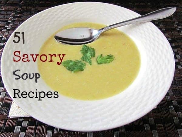 51 Savory Soup Recipes