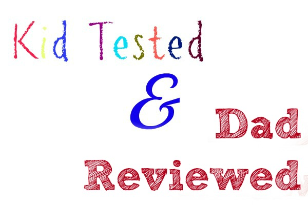 Kid Tested and Dad Reviewed