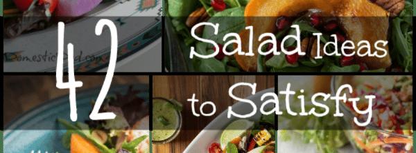 42 Salad Ideas to Satisfy