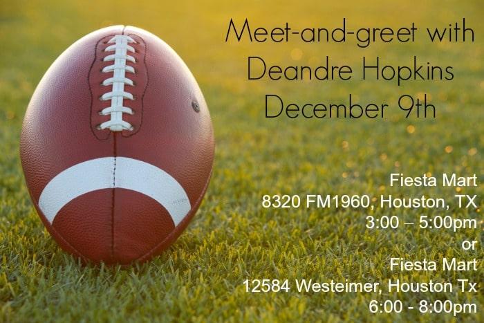 Meet DeAndre Hopkins at Fiesta Mart in Houston December 9th