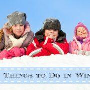 Fun Things to Do in Winter
