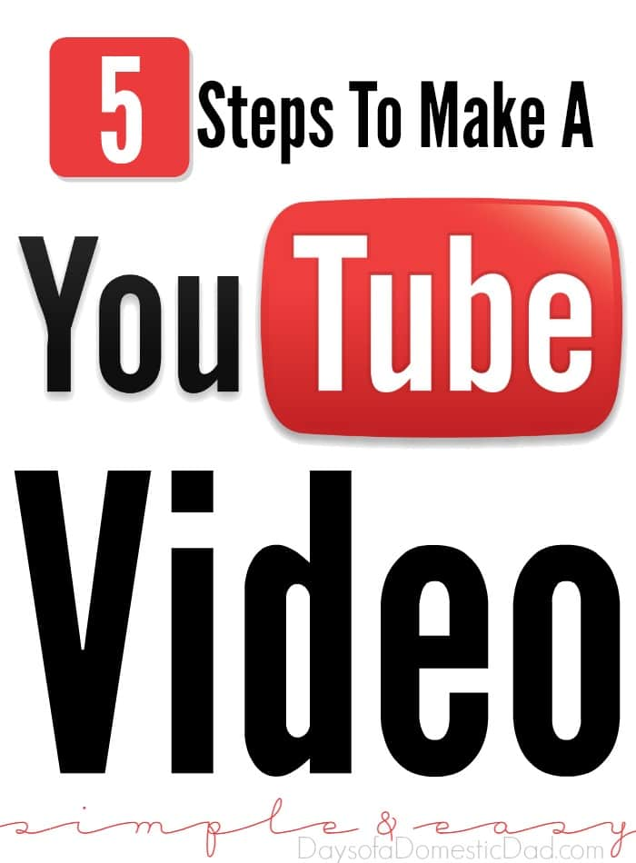 5 Steps to Make a YouTube Video