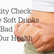 Reality Check - Why Soft Drinks Are Bad for Our Health