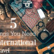 5 Things You Need for International Travel