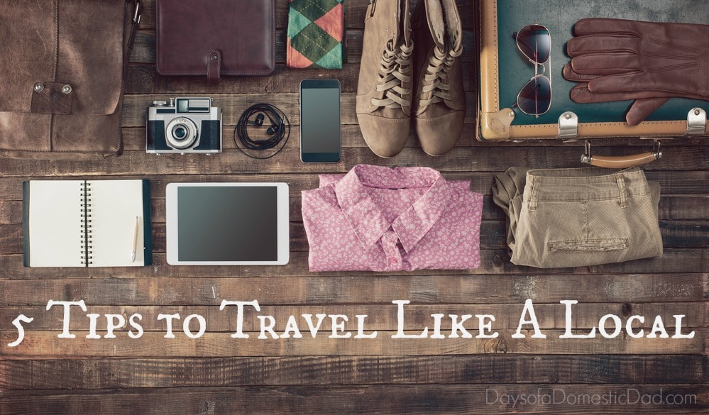 5 Tips to Travel Like A Local