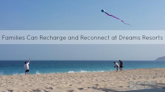 Dreams Resort Family Travel