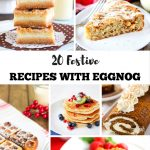 20 Festive Recipes With Eggnog That Are Sure To Please The Taste Buds