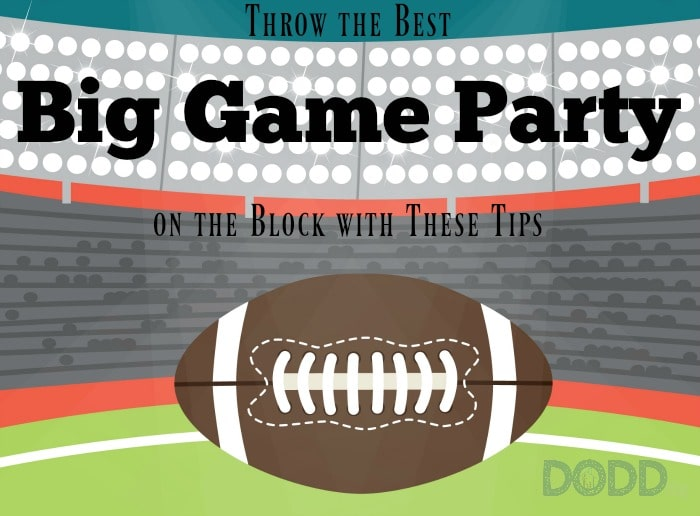 Throw the best big game party on the block with these tips for How to throw a big party