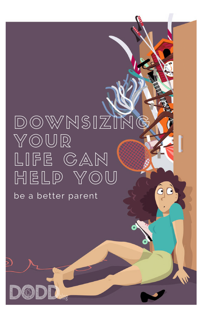 Downsizing Your Life Can Help You Be a Better Parent