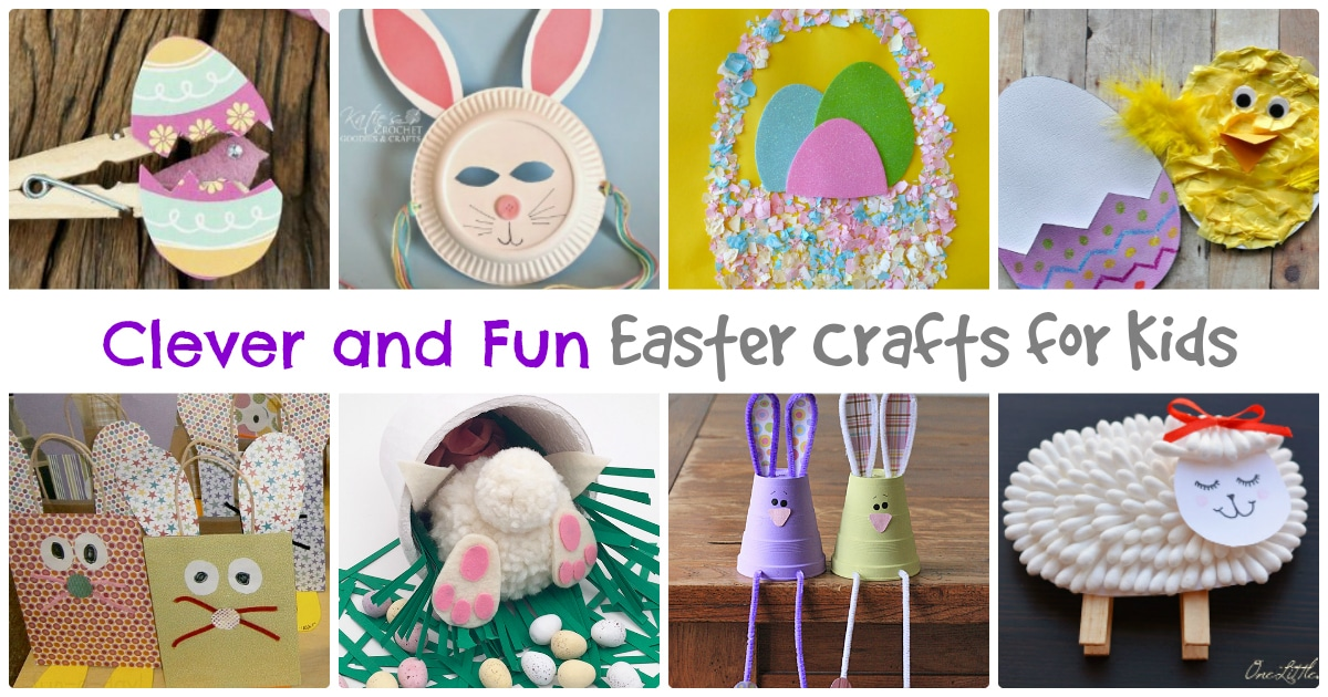 24 Clever and Fun Easter Crafts for Kids