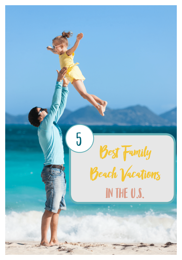 5 Best Family Beach Vacations in the U.S.