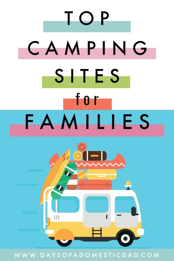 Whether you're ready to set up a tent, traveling by RV, or renting a cabin, these camping sites for families are excellent places to camp!