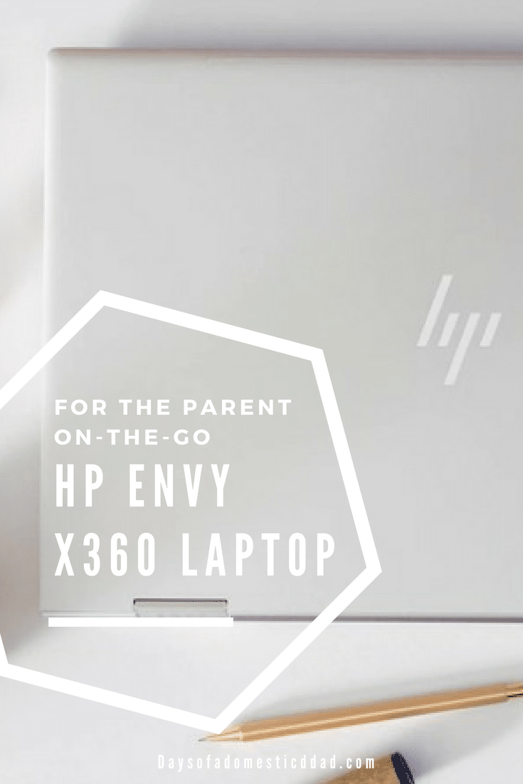 The HP Envy x360 Laptop is for the Parent On-the-Go